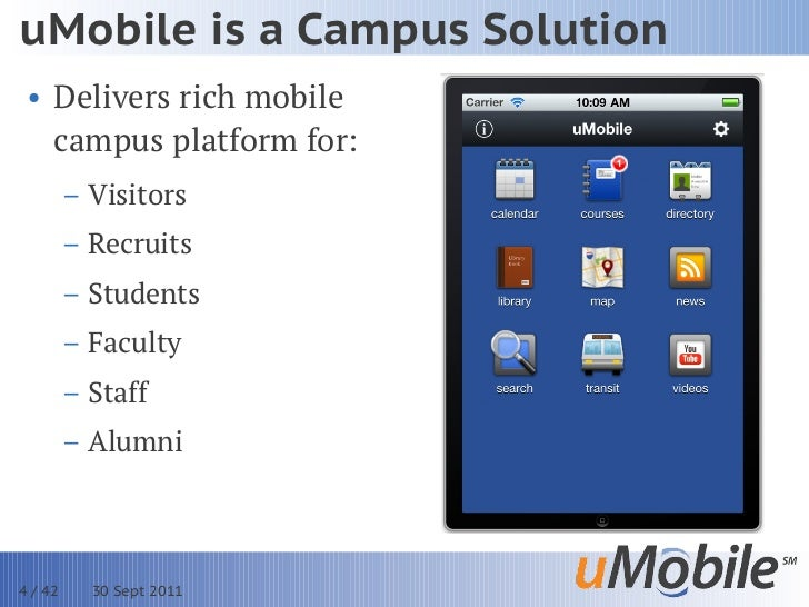 uMobile is a Campus Solution • Delivers rich mobile   campus platform for:         – Visitors         – Recruits         –...