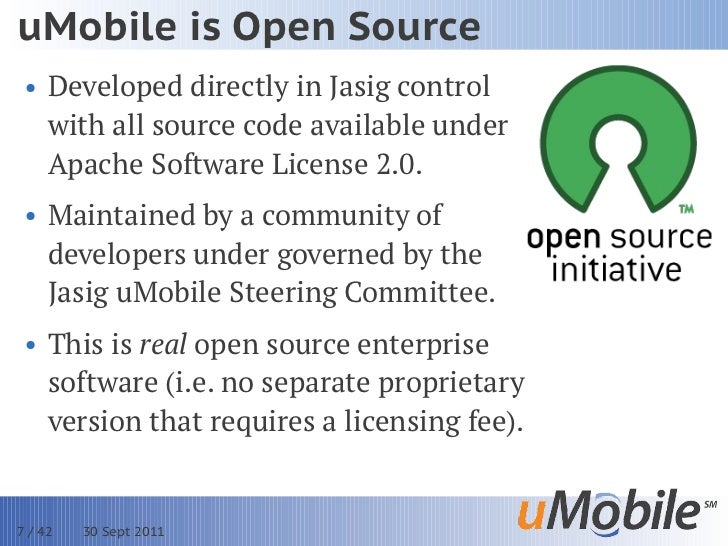 uMobile is Open Source • Developed directly in Jasig control   with all source code available under   Apache Software Lice...