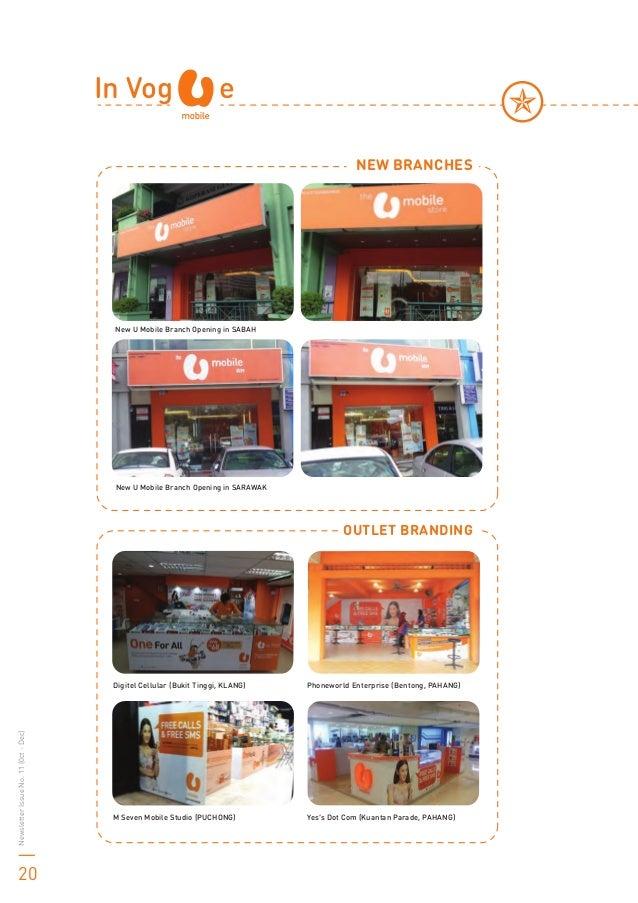 In Vog e New U Mobile Branch Opening in SABAH New U Mobile Branch Opening in SARAWAK Digitel Cellular (Bukit Tinggi, KLANG...