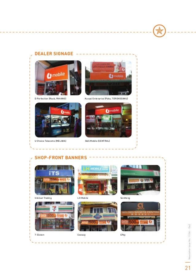 DEALER SIGNAGE D Perfection (Raub, PAHANG) Kuszai Enterprise (Paka, TERENGGANU) U Choice Telecoms (MELAKA) S&S Mobile (CEN...
