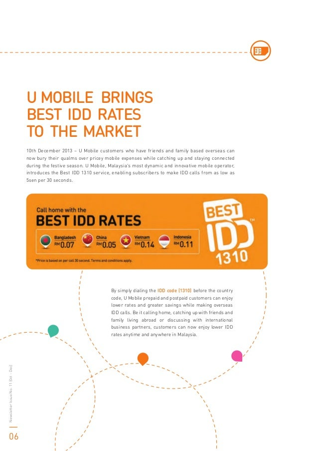 10th December 2013 – U Mobile customers who have friends and family based overseas can now bury their qualms over pricey m...