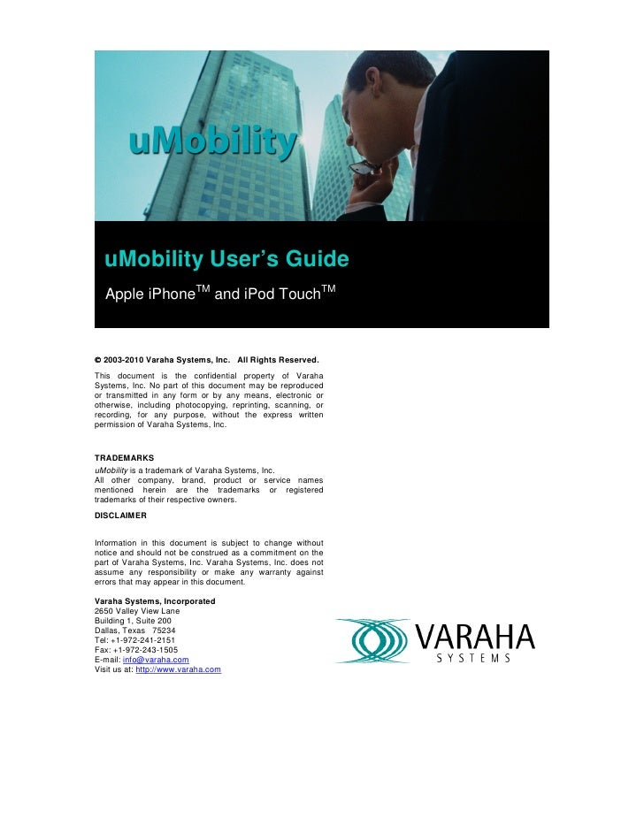 uMobility User's Guide   Apple iPhoneTM and iPod TouchTM    © 2003-2010 Varaha Systems, Inc. All Rights Reserved. This doc...