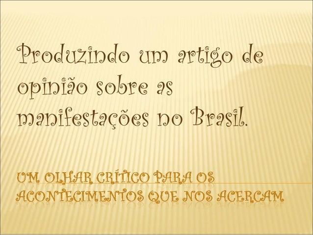 Produzindo um artigo de opinião sobre as manifestações no Brasil.