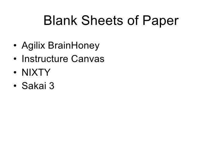 Blank Sheets of Paper <ul><li>Agilix BrainHoney </li></ul><ul><li>Instructure Canvas </li></ul><ul><li>NIXTY </li></ul><ul...