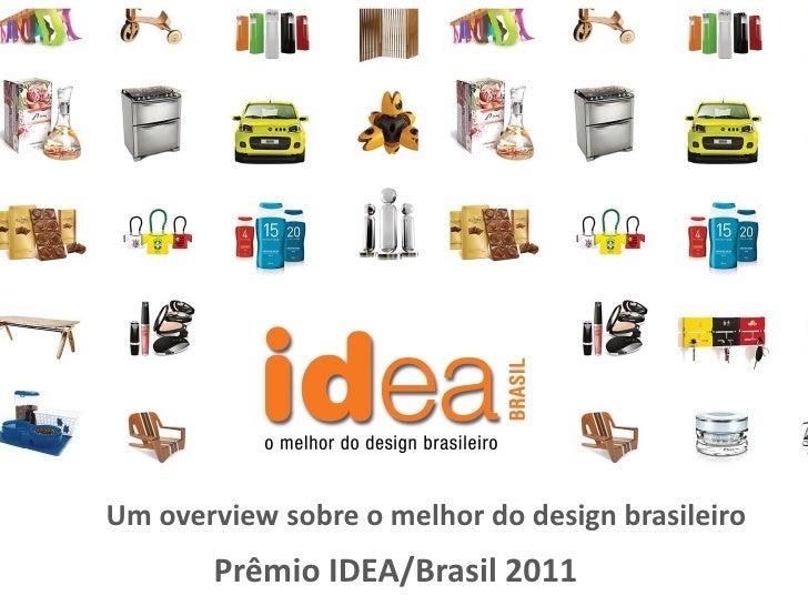 Um overview sobre o melhor do design brasileiro       Prêmio IDEA/Brasil 2011