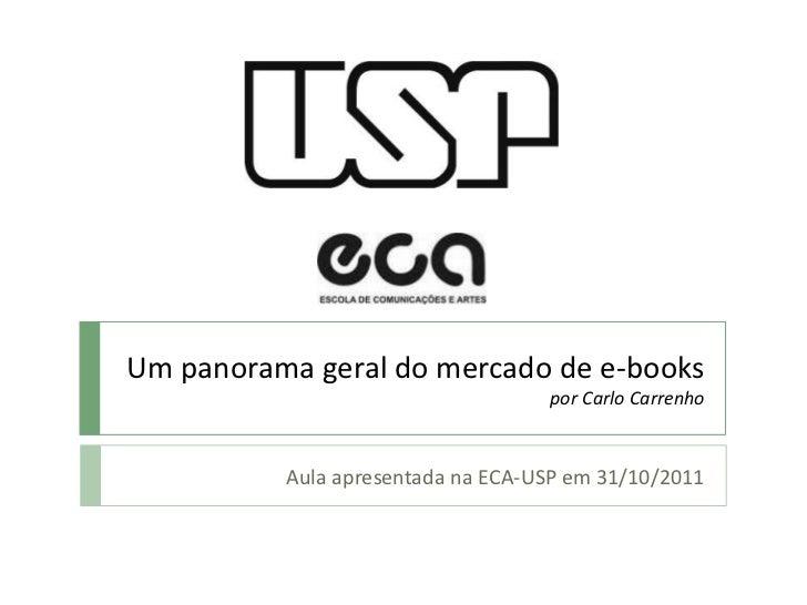Um panorama geral do mercado de e-books                                   por Carlo Carrenho          Aula apresentada na ...
