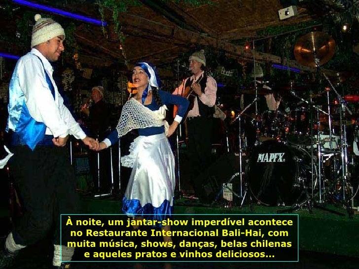 À noite, um jantar-show imperdível acontece no Restaurante Internacional Bali-Hai, com muita música, shows, danças, belas ...