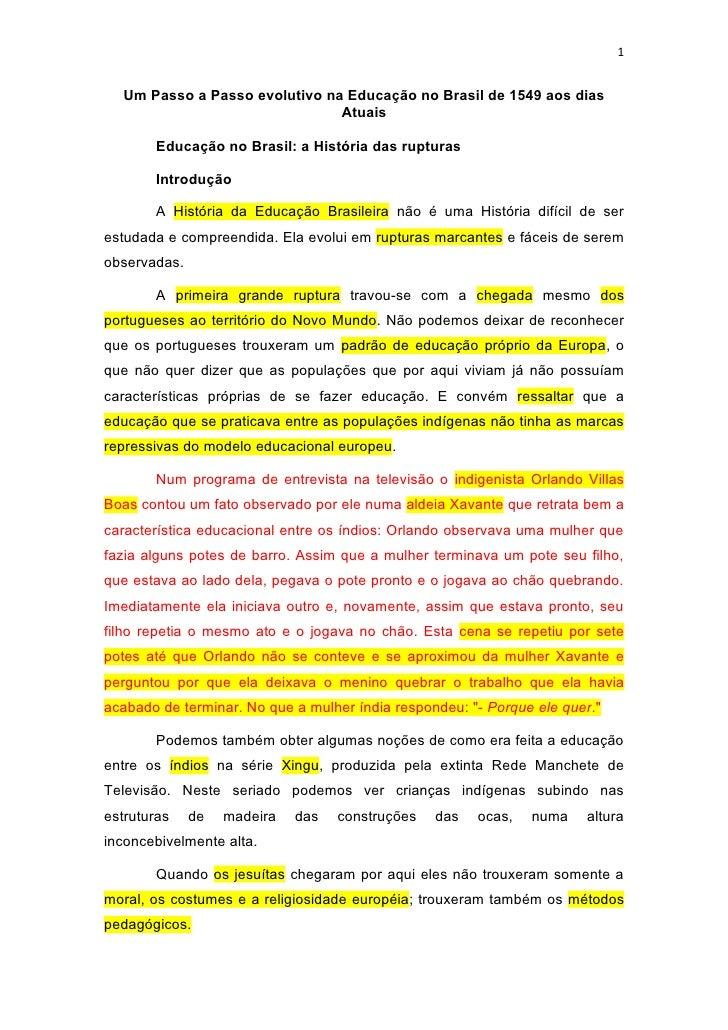 1  Um Passo a Passo evolutivo na Educação no Brasil de 1549 aos dias                               Atuais       Educação n...