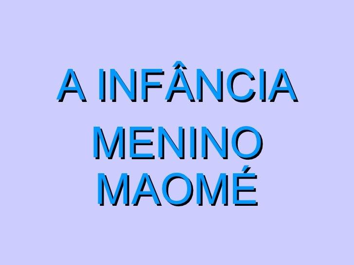 A INFÂNCIA MENINO MAOMÉ .