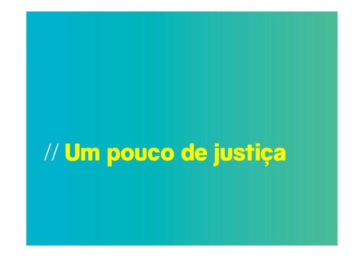 // Um pouco de justiça