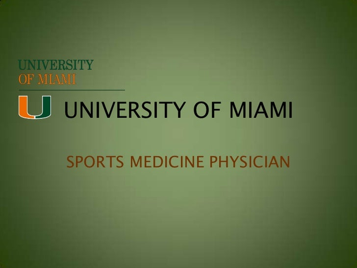 UNIVERSITY OF MIAMISPORTS MEDICINE PHYSICIAN