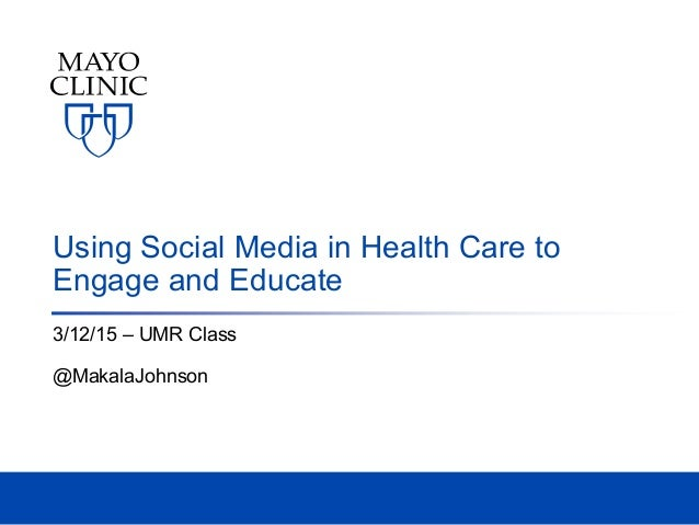 Using Social Media in Health Care to Engage and Educate 3/12/15 – UMR Class @MakalaJohnson