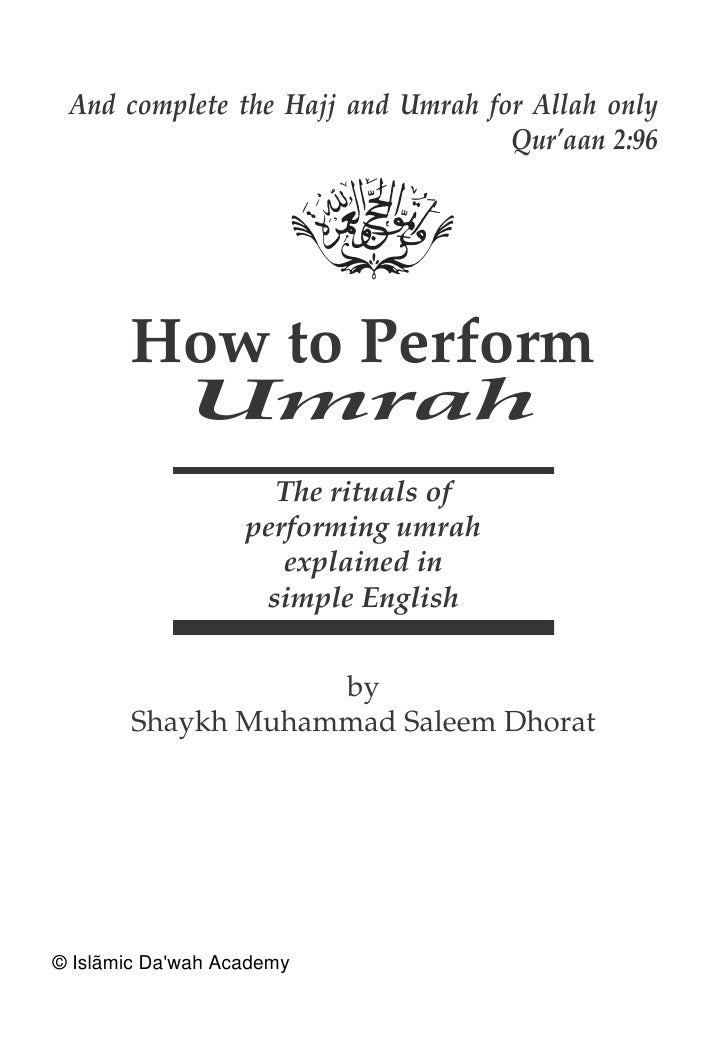 And complete the Hajj and Umrah for Allah only                                   Qur'aan 2:96       How to Perform        ...