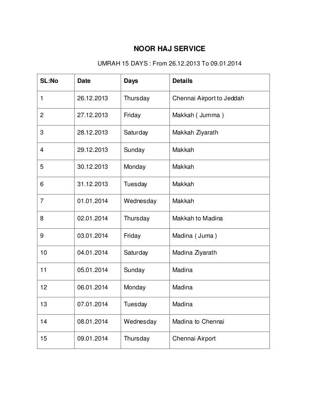 NOOR HAJ SERVICE UMRAH 15 DAYS : From 26.12.2013 To 09.01.2014 SL:No Date Days Details 1 26.12.2013 Thursday Chennai Airpo...