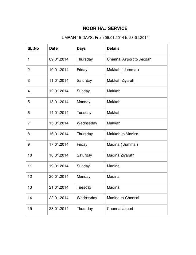NOOR HAJ SERVICE UMRAH 15 DAYS: From 09.01.2014 to 23.01.2014 SL:No Date Days Details 1 09.01.2014 Thursday Chennai Airpor...