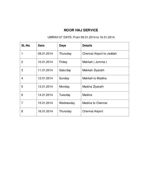 NOOR HAJ SERVICE UMRAH 07 DAYS: From 09.01.2014 to 16.01.2014 SL:No Date Days Details 1 09.01.2014 Thursday Chennai Airpor...