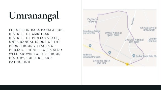LOCATED IN BABA BAKALA SUB- DISTRICT OF AMRITSAR DISTRICT OF PUNJAB STATE, UMRA NANGAL IS ONE OF THE PROSPEROUS VILLAGES O...