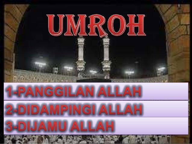 PANGGILAN HAJI & UMROH•• Dan Berserulah Kepada Manusia UntukMengerjakan Haji (Termasuk DidalamnyaUmroh), Niscaya Mereka Ak...