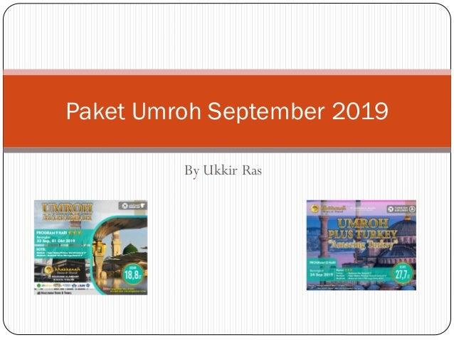 By Ukkir Ras Paket Umroh September 2019