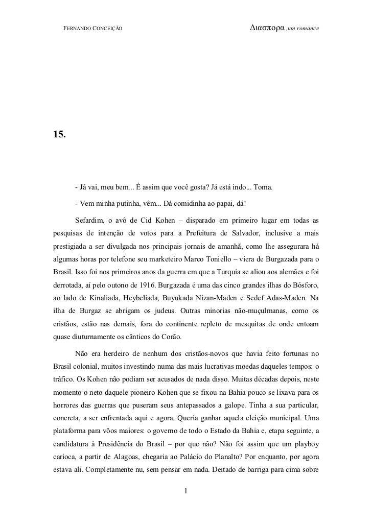 FERNANDO CONCEIÇÃO                                            ∆ιασπορα ,um romance15.       - Já vai, meu bem... É assim q...