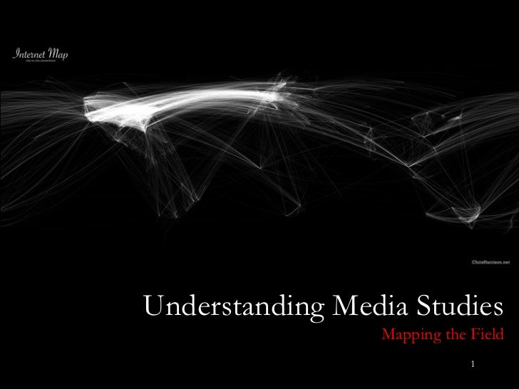 Understanding Media Studies Mapping the Field