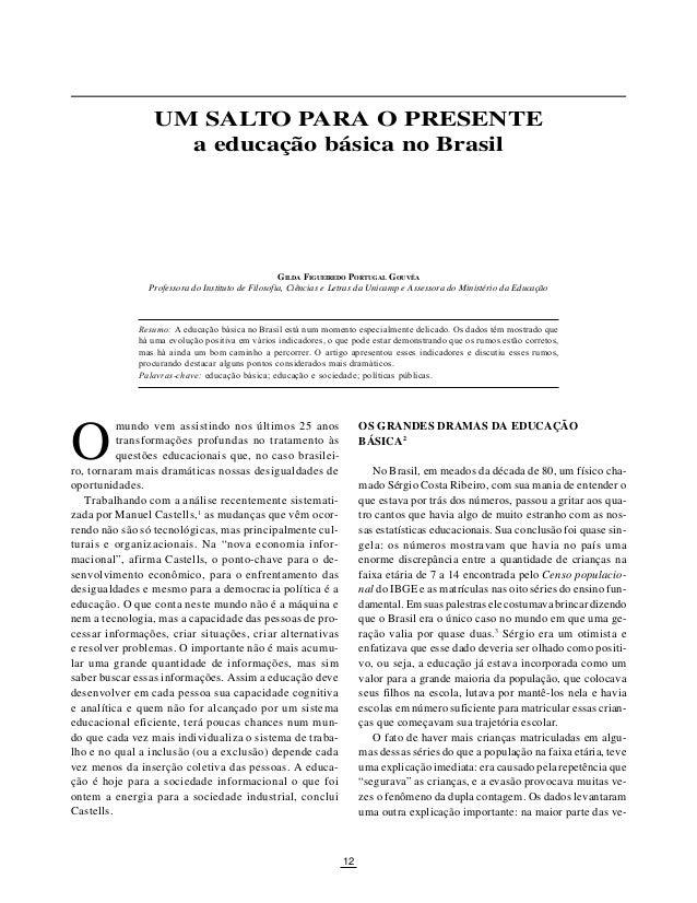 SÃO PAULO EM PERSPECTIVA, 14(1) 2000 12 O UM SALTO PARA O PRESENTE a educação básica no Brasil OS GRANDES DRAMAS DA EDUCAÇ...