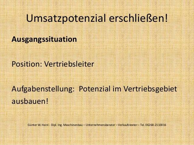 Umsatzpotenzial erschließen! Ausgangssituation Position: Vertriebsleiter Aufgabenstellung: Potenzial im Vertriebsgebiet au...
