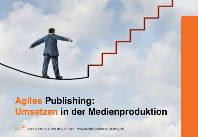 Agiles Publishing: Umsetzen in der Medienproduktion