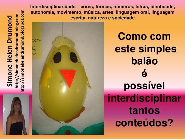 Interdisciplinaridade – cores, formas, números, letras, identidade,                          http://simonehelendrumond.blo...