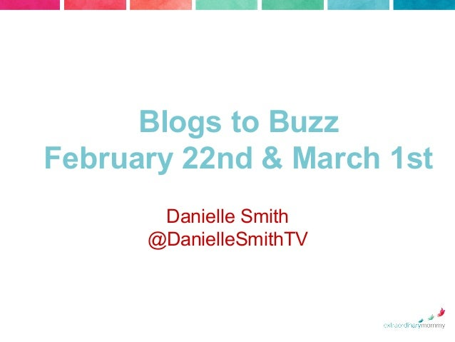 Blogs to Buzz February 22nd & March 1st Danielle Smith @DanielleSmithTV