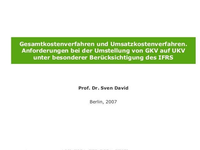 Gesamtkostenverfahren und Umsatzkostenverfahren.   Anforderungen bei der Umstellung von GKV auf UKV       unter besonderer...
