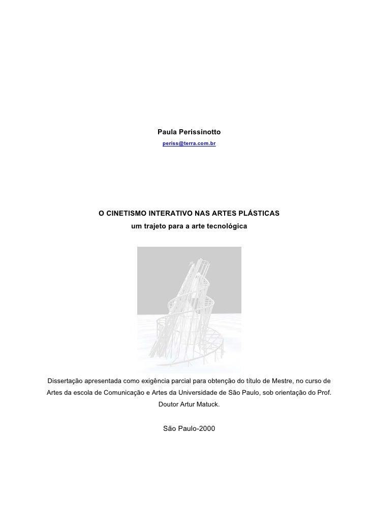 Paula Perissinotto                                     periss@terra.com.br                O CINETISMO INTERATIVO NAS ARTES...
