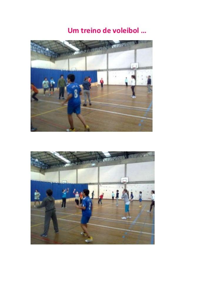 Um treino de voleibol …