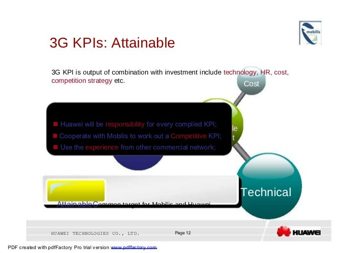 3G KPIs: Attainable  3G KPI is output of combination with investment include  technology, HR, cost, competition strategy  ...
