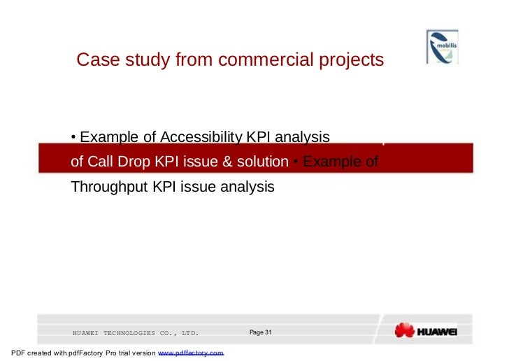 Case study from commercial projects  •   Example of Accessibility KPI analysis  •  Example of Call Drop KPI issue & soluti...
