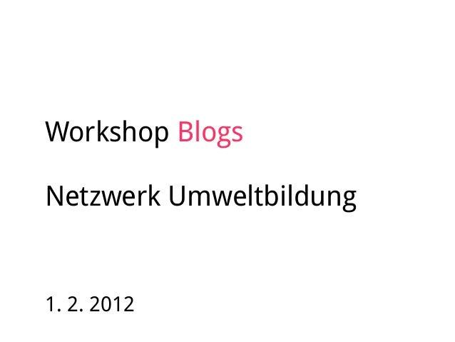 Workshop Blogs Netzwerk Umweltbildung 1. 2. 2012