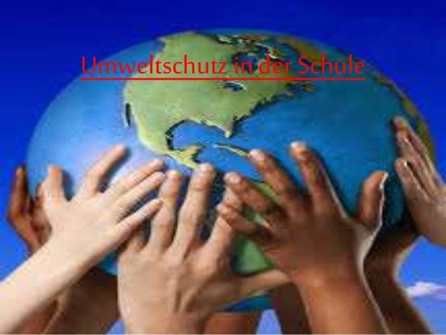 Umweltschutz in der Schule
