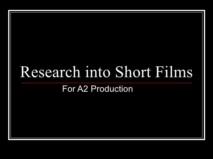 Research into Short Films For A2 Production