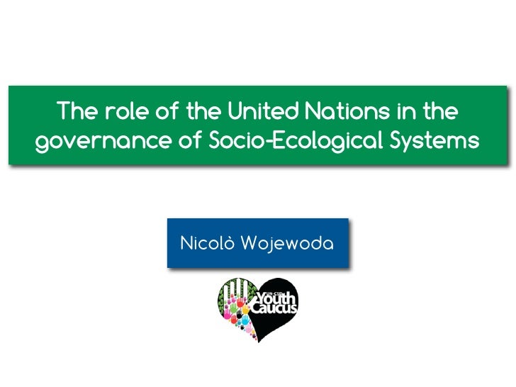 The role of the United Nations in the governance of Socio-Ecological Systems                Nicolò Wojewoda