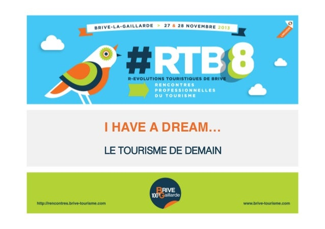 I HAVE A DREAM…! LE TOURISME DE DEMAIN!