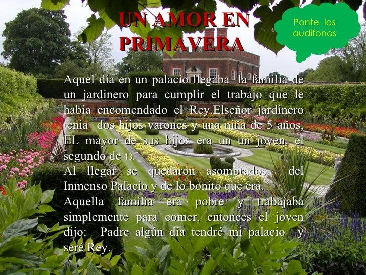 Aquel día en un palacio llegaba  la familia de un jardinero para cumplir el trabajo que le había encomendado el Rey.Elseño...