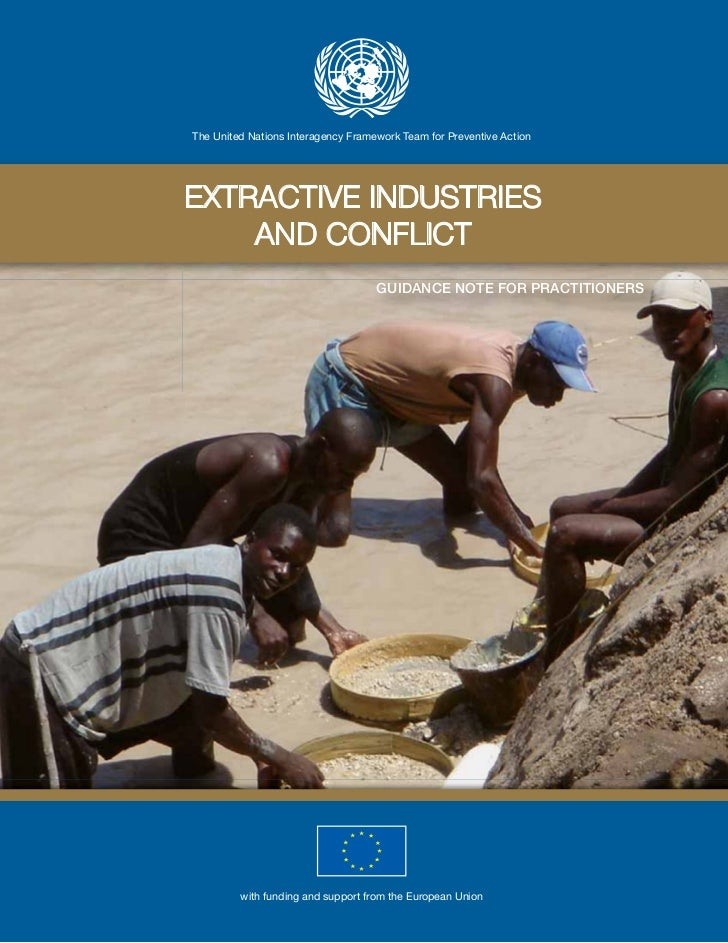 The United Nations Interagency Framework Team for Preventive ActionEXTRACTIVE INDUSTRIES    AND CONFLICT                  ...