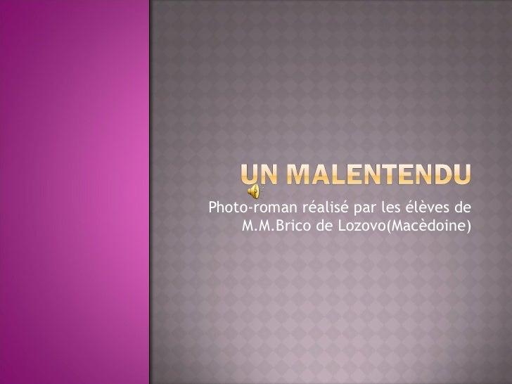 Photo-roman réalisé par les élèves de M.M.Brico de Lozovo(Macèdoine)