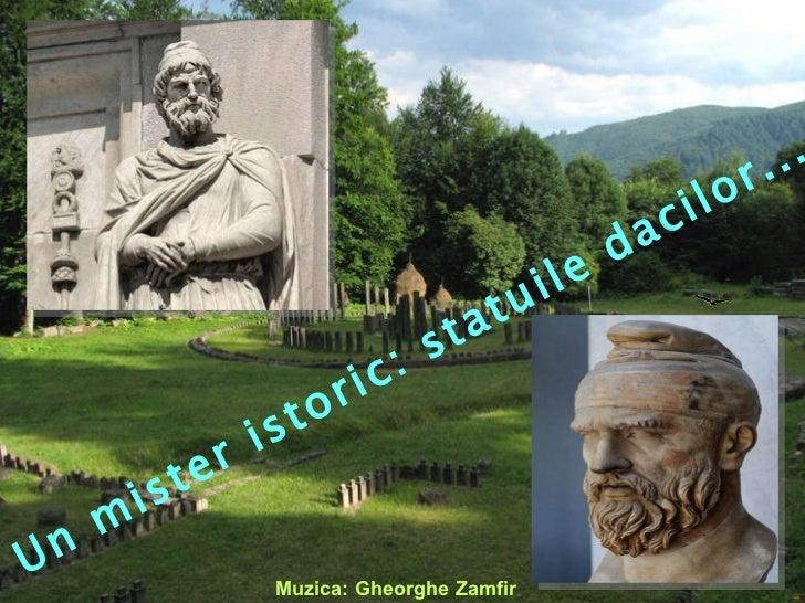 Muzica: Gheorghe Zamfir Un mister istoric: statuile dacilor...   Un mister istoric: Dacii Din RomaGaleria Braccio Nuovo, d...