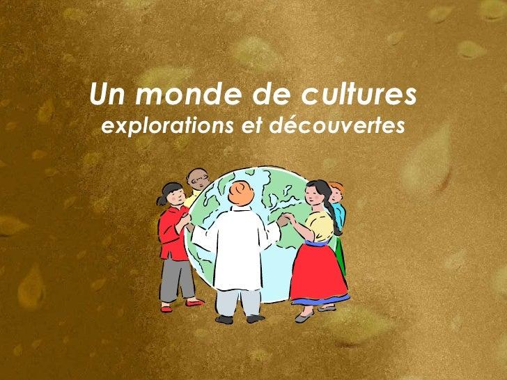 Un monde de cultures explorations et découvertes