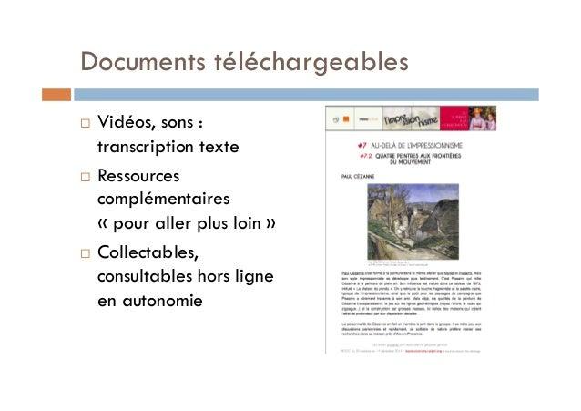 Documents téléchargeables  ! Vidéos, sons :  transcription texte  ! Ressources  complémentaires  « pour aller plus loin » ...
