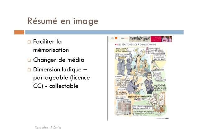Résumé en image  ! Faciliter la  mémorisation  ! Changer de média  ! Dimension ludique –  partageable (licence  CC) - coll...