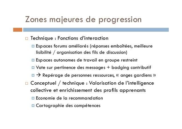 Zones majeures de progression  ! Technique : Fonctions d'interaction  ! Espaces forums améliorés (réponses emboîtées, meil...
