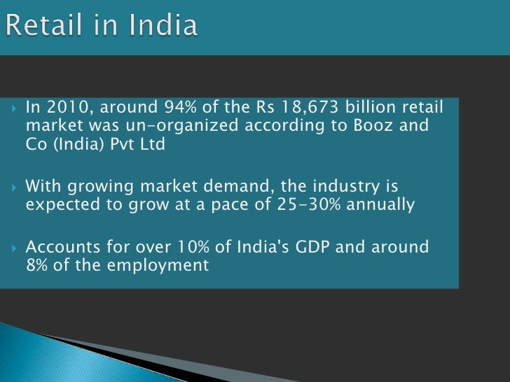 organized retail in india Sector profile the indian retail industry has experienced high growth over the last decade with a noticeable shift towards  organized retail in india faces.