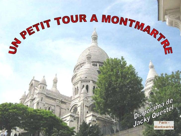 UN PETIT TOUR A MONTMARTRE Diaporama de Jacky Questel